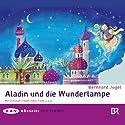 Aladin und die Wunderlampe Hörspiel von Bernhard Jugel Gesprochen von: Christian Friedel