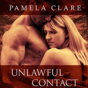 Unlawful Contact: I-Team Series, Book 3 | [Pamela Clare]