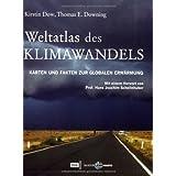"""Weltatlas des Klimawandels - Karten und Fakten zur globalen Erw�rmungvon """"Kirstin Dow"""""""