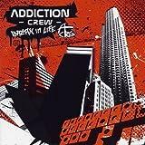 Break in Life by Addiction Crew (2005-05-23)