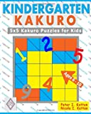 Kindergarten Kakuro: 5X5 Kakuro Puzzles For Kids