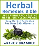 Herbal Remedies Bible: Life Saving An...