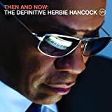 echange, troc Herbie Hancock, Joni Mitchell - Then And Now : The Definitive Herbie Hancock