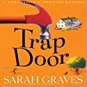 Trap Door: Home Repair Is Homicide, Book 10 (       UNABRIDGED) by Sarah Graves Narrated by Lindsay Ellison