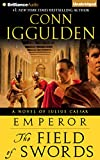 Conn Iggulden The Field of Swords (Emperor)