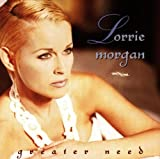 Greater Need Lorrie Morgan