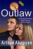 Outlaw: A Science Fiction Short Story with a Twist