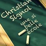 Une si belle école | Christian Signol