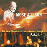 Mose Allison The Mose Chronicles: Live In London, Volume 1