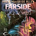 Farside Cannon (       UNABRIDGED) by Roger MacBride Allen Narrated by Stephen Dexter