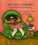 My Nana's Remedies/Los Remedios De Mi Nana