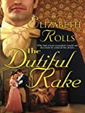 The Dutiful Rake (Harlequin Historical)