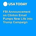 FBI Announcement on Clinton Email Pumps New Life into Trump Campaign | David Jackson