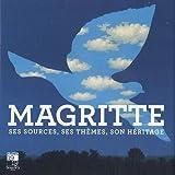 echange, troc Jean-Yves Jouannais, Judicaël Lavrador, Pierre Sterckx, Pierre Wat - Magritte : Ses sources, ses thèmes, son héritage
