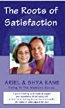 img - for The Roots of Satisfaction (Being in the Moment) book / textbook / text book