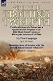 img - for With the Trotting Twelfth: the Recollections of a Private & a Quartermaster-Sergeant of the 12th Rhode Island Volunteers During the American Civil War book / textbook / text book