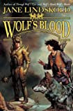 Wolf's Blood (0765314800) by Jane Lindskold