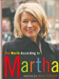 The World According to Martha (0071464565) by Adler, Bill