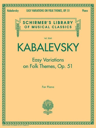 Easy Variations on Folk Themes, Op. 51: Schirmer's Library of Musical Classics, Vol. 2060