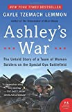img - for Ashley's War: The Untold Story of a Team of Women Soldiers on the Special Ops Battlefield by Gayle Tzemach Lemmon (2016-04-12) book / textbook / text book
