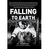 Falling to Earth: An Apollo 15 Astronaut's Journey to the Moon ~ Alfred Merrill Worden