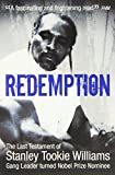 Redemption: From Original Gangster to Nobel Prize Nominee - The Extraordinary Life Story of Stanley Tookie Williams