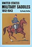 img - for United States Military Saddles, 1812 1943 book / textbook / text book