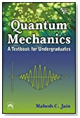 QUANTUM MECHANICS : A Textbook for Undergraduates