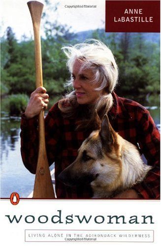 Woodswoman: Living  Alone in the  Adirondack Wilderness