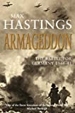 Max Hastings Sir Armageddon: The Battle for Germany 1944-45 by Hastings Sir, Max 2nd (second) Edition (2005)