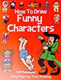 How to Draw Funny Characters ~ Not Your Typical Collection! ~ Over 50 Instructional Drawing Examples!