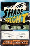 Shade Fright