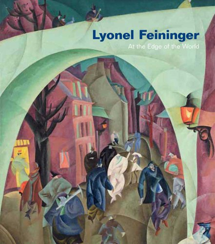 Lyonel Feininger: At the Edge of the World (Whitney Museum of American Art)