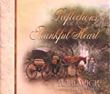 Reflections of a Thankful Heart (0736902988) by Wick, Lori