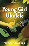 Young Girl with a Ukulele (Kindle Singles)