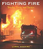 img - for Fighting Fire: Trucks, Tools and Tactics book / textbook / text book