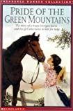 Pride of the Green Mountains: The Story of a Trusty Morgan Horse and the Girl Who Turns to Him for Help (Treasured Horses)