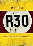 R30 ラッシュ30thアニヴァーサリー・ワールド・ツアー ?コンプリート・ヴァージョン(8曲追加収録)【Blu-ray/日本語字幕付】