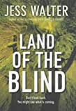 Land of the Blind by Walter, Jess (0340819928) by JESS WALTER