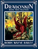 Dragonkin: Book 2: Talisman (Bk. 2) (0743479475) by Robin Wayne Bailey