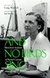 img - for And No Birds Sing : Rhetorical Analyses of Silent Spring book / textbook / text book