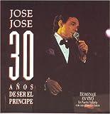 30 Años De Ser El Principe von José José