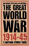 img - for The Great World War 1914-1945: Lighting Strikes Twice book / textbook / text book