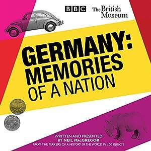 Germany: Memories of Nation  von Neil MacGregor Gesprochen von: Neil MacGregor