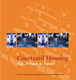 cover of Courtyard Housing: Past, Present and Future