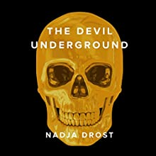 The Devil Underground (       UNABRIDGED) by Nadja Drost Narrated by Nadja Drost