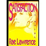 Satisfactionby Rae Lawrence