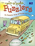 Back to School Puzzlers: An Awesome Array of Puzzles and Fun! Grades 4-6