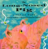 Long-nosed Pig: (A Pop-Up Book) (023399257X) by Faulkner, Keith