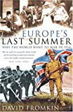 Europe's Last Summer: Why the World Went to War in 1914 (0099430843) by Fromkin, David